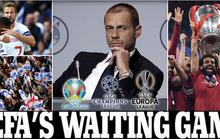 Truyền thông thế giới sốt vì EURO lẫn Copa America 2020 cùng bị hoãn