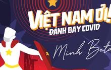 """Minh Beta: Không muốn """"Việt Nam ơi! Đánh bay Covid"""" sẽ """"hot"""" lâu"""