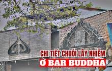 Covid-19: Chuỗi lây nhiễm kinh hoàng từ ổ dịch mang tên bar Buddha quận 2