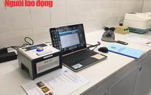 Máy xét nghiệm virus SARS-CoV-2 vừa cấp đã không thể sử dụng