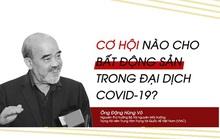 Cơ hội nào cho bất động sản trong đại dịch Covid-19?