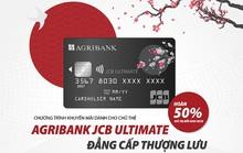 Chủ thẻ Agribank JCB Ultimate được hoàn tiền đến 50% khi thanh toán