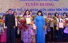 Công đoàn viên chức Việt Nam: Tôn vinh 123 tập thể, cá nhân điển hình tiên tiến
