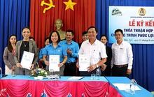 Lâm Đồng: Hợp tác nâng phúc lợi cho đoàn viên