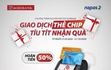 """Cùng Agribank """"Giao dịch thẻ chip, tíu tít nhận quà"""""""