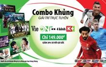"""Đón xem Ngoại hạng Anh – mùa giải mới trở lại trên gói """"VieON VIP & 4 kênh K+"""""""