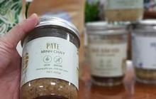 Công ty sản xuất pate Minh Chay đã bán 10.000 sản phẩm chỉ trong hơn 1 tháng