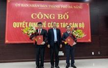 Đà Nẵng: Bổ nhiệm nhiều nhân sự mới