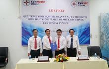 EVN SPC và EVN HCMC hợp tác để phục vụ khách hàng tốt hơn