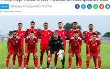 Báo chí Oman tin đội nhà sẽ đánh bại tuyển Việt Nam