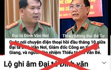 Công an An Giang khởi tố vụ án liên quan việc cắt ghép file ghi âm về đại tá Đinh Văn Nơi
