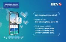 BIDV được chấp thuận là ngân hàng tiếp nhận ủng hộ Quỹ Vắc-xin phòng Covid-19