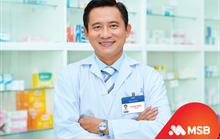 MSB ưu đãi tín dụng cho doanh nghiệp ngành dược và y tế