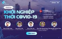 Hai hội thảo trực tuyến đặc biệt tìm lối đi cho startup thời Covid-19