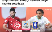 Báo Thái nhận định CLB Viettel sẽ thất bại tại AFC Champions League 2021