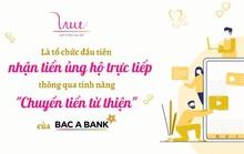 Ủng hộ các hoạt động của Quỹ Vì Tầm Vóc Việt thông qua tính năng Chuyển tiền từ thiện của BAC A BANK