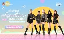 Thử thách nhảy cùng nhóm nhạc nổi tiếng Hàn Quốc với tiền thưởng 100 triệu đồng