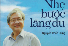 """""""Nhẹ bước lãng du"""" cùng Nguyễn Chấn Hùng"""