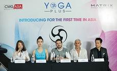 CMG.ASIA mở thiên đường Yoga Plus