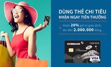 """""""Dùng thẻ chi tiêu, nhận ngay tiền thưởng"""" cùng thẻ tín dụng Eximbank - Visa Platinum Cash Back"""