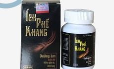 Cẩn trọng với thông tin quảng cáo thực phẩm bảo vệ sức khỏe Ích Phế Khang