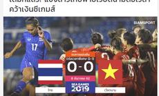 """Báo chí Thái Lan: Tuyển nữ Thái """"suýt vô địch""""!"""