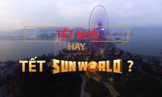 Đón Tết cực vui tại Sun World khắp ba miền