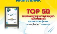 Nam A Bank - Top 50 thương hiệu nhà tuyển dụng hấp dẫn nhất với sinh viên Việt Nam