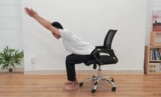 Bài tập giảm mỏi ngay tại ghế ngồi cho dân văn phòng