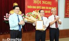 Phó trưởng Ban Tổ chức trung ương giữ chức Phó Bí thư Tỉnh ủy Đồng Nai
