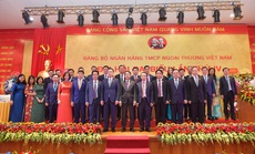 Tinh gọn bộ máy, nâng cao hiệu quả hoạt động xứng đáng là ngân hàng top đầu Việt Nam
