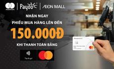 Mastercard và Payoo tung ưu đãi dịp mua sắm cuối năm