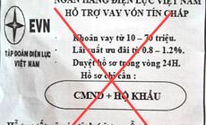 """EVN lên tiếng về """"Ngân hàng Điện lực Việt Nam hỗ trợ vay vốn tín chấp"""""""