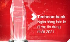 """Techcombank là """"Ngân hàng Bán lẻ được tin dùng nhất tại Việt Nam"""" và Top 6 châu Á - Thái Bình Dương"""