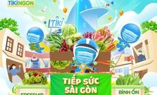 Tiki tiếp sức Sài Gòn: cung ứng nguồn thực phẩm giá bình ổn