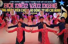 Bế mạc Hội diễn văn nghệ CNVC-LĐ TP HCM