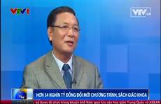 Bộ trưởng GD-ĐT: 'Không có con số 34.000 tỉ đồng đổi mới sách giáo khoa'