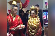 Chói mắt với đám cưới trĩu vàng ở Trung Quốc
