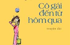 'Cô gái đến từ hôm qua' của Nguyễn Nhật Ánh được dựng phim