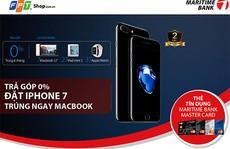 Mua iPhone 7 trả góp với thẻ Maritime Bank