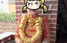 Cô dâu đeo hàng chục kg vàng trong ngày cưới