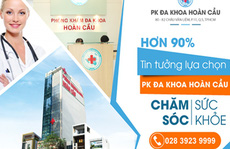 Phòng khám Đa khoa Hoàn Cầu chữa bệnh uy tín, chất lượng tại TP HCM