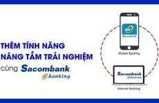 Dịch vụ ngân hàng điện tử Sacombank nâng cấp tính năng