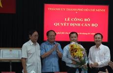 Thành ủy TP HCM điều động, bổ nhiệm nhân sự
