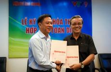 Báo Người Lao Động và VTV9 hợp tác toàn diện