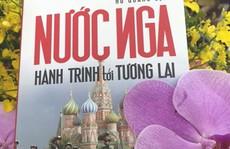 Ra mắt sách 'Nước Nga - Hành trình tới tương lai'