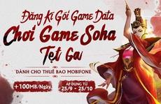 MobiFone miễn phí data 1 tháng cho các Game thủ VTC và Soha Game