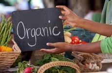 Thực phẩm organic nở rộ ở thị trường 'nhà giàu'