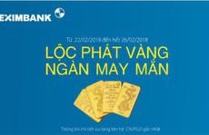 Lộc Phát Vàng - Ngàn May Mắn cùng Eximbank