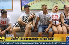 Thái Lan bắt 10 người Nga mở lớp dạy 'sex'